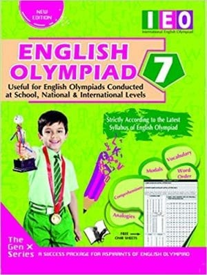 International English Olympiad - Class 7(With OMR Sheets): Essential Principles with Examples, Mcqs and Solutions, Model Test Papers Paperback – 2019