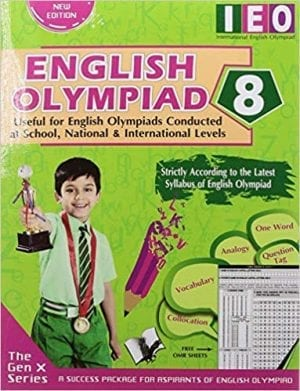 International English Olympiad - Class 8(With OMR Sheets): Essential Principles with Examples, Mcqs and Solutions, Model Test Papers Paperback – 2019