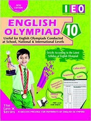 International English Olympiad - Class 10 (With OMR Sheets): Essential Principles with Examples, Mcqs and Solutions, Model Test Papers Paperback – 2019